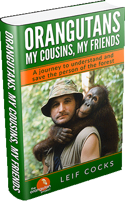 Leif Cocks' Latest Book: Orangutans. My Cousins, My Friends